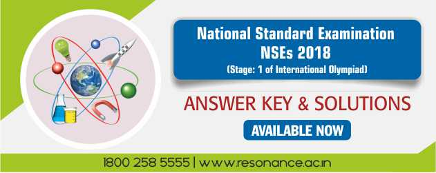 NSEP, NSEC, NSEB,                                                 NSEA 2018 Answer key & Solutions