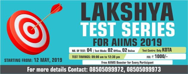 LAKSHYA TEST SERIES : for AIIMS 2019 Class XII/XIII