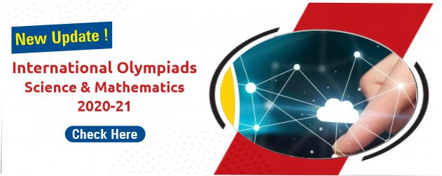 Exam Updates : International Olympiads Science & Mathematics 2020-21