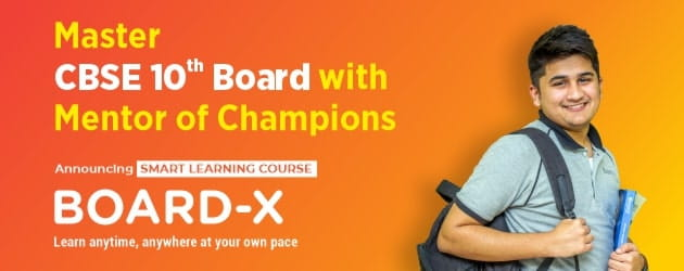 CBSE Board X : Smart Learning Course Learn anytime, anywhere at your own pace