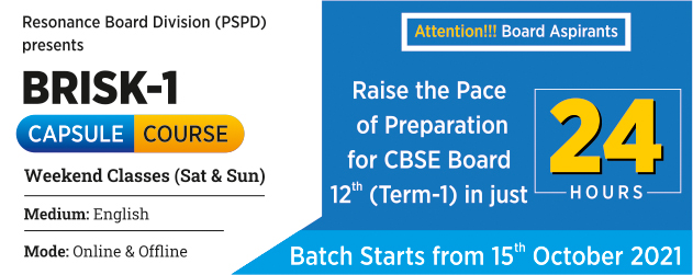 Preparation of Class XII (Term-1) in 24 Hours: BRISK-1 Capsule Course