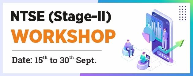 NTSE Stage-2 Workshop 2021